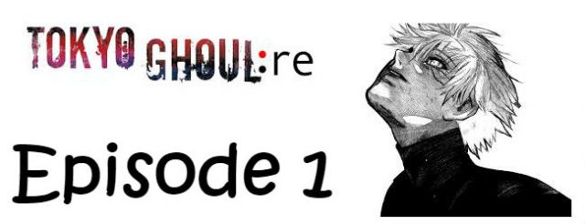 Tokyo Ghoul re Season 1 Episode 1 English Subbed