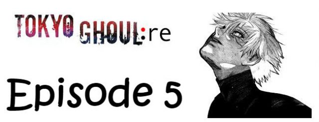 Tokyo Ghoul re Season 1 Episode 5 English Subbed