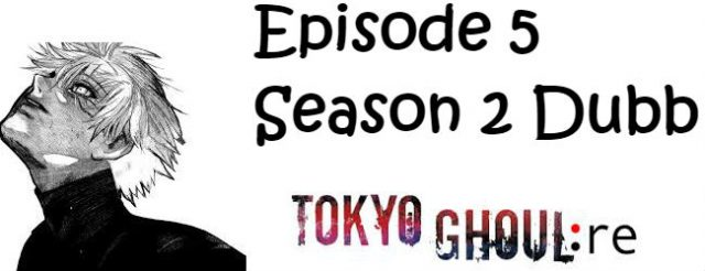 Tokyo Ghoul re Season 2 Episode 5 English Dubbed